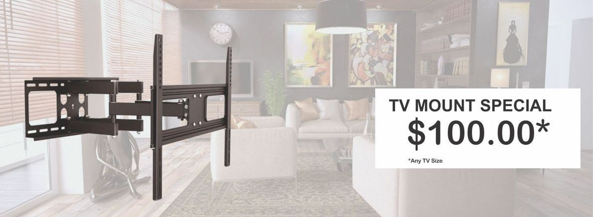 TV Mounting Special $100.00